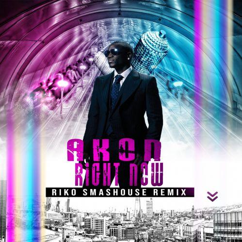 Akon - Right Now (Riko Smashouse Remix) [2019]