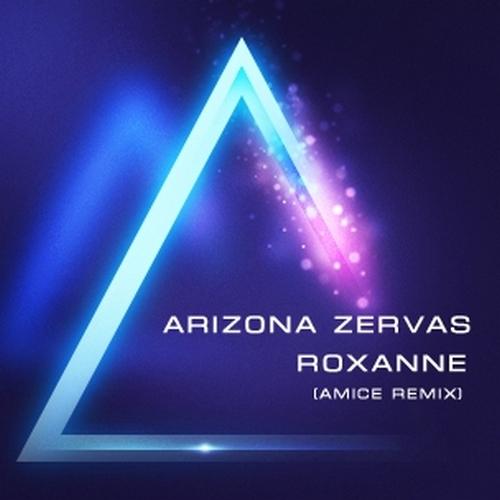 Arizona Zervas - Roxanne (Amice Remix) [2019]