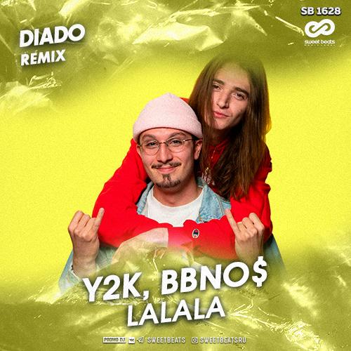 Y2k, Bbnos - Lalala (Diado Remix) [2019]