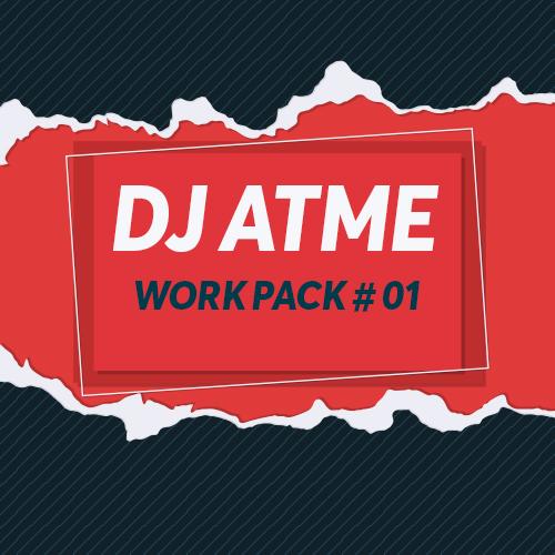 DJ Atme - Work Pack # 1 [2019]