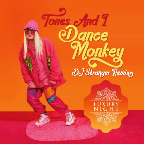 Tones And I - Dance Monkey (DJ Stranger Remix) [2019]