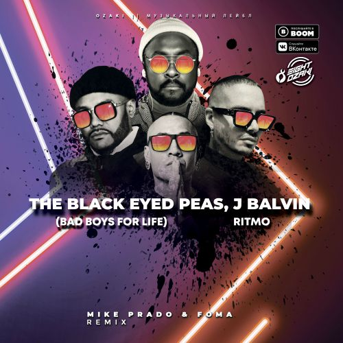 The Black Eyed Peas, J Balvin - RITMO (Bad Boys For Life) (Mike Prado & Foma Remix).mp3