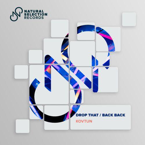 Kovtun - Back Back; Drop That (Radio Mix's) [2019]