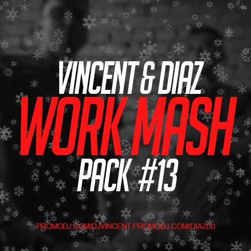 Vincent & Diaz - Work Mash Pack #13 [2019]