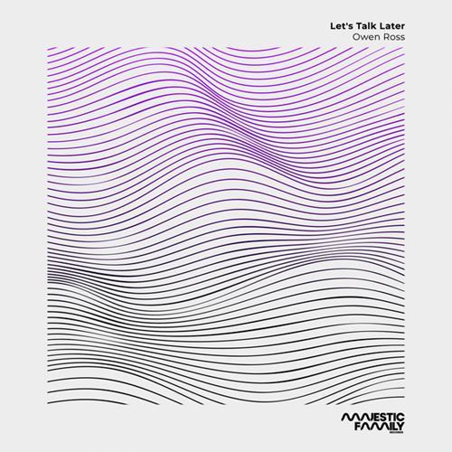 Owen Ross - Let's Talk Later (Release) [2019]