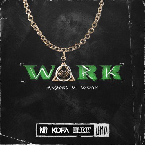 Masters At Work - Work (No Hopes, Kofa & Lebedeff Remix) [2019]