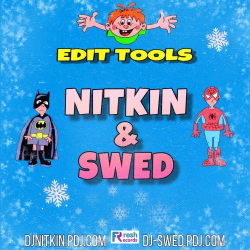 NITKIN x SWED - EDIT TOOLS [2k20]