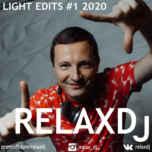 Relaxdj - Light Edits #1 [2020]