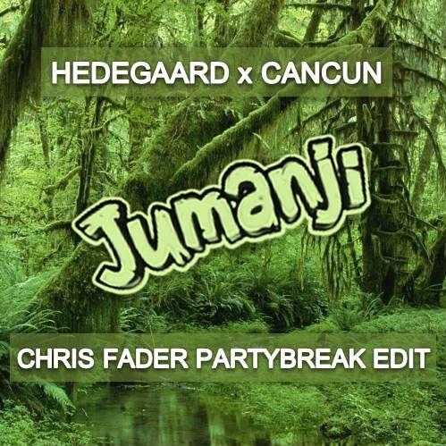 Hedegaard x Cancun - Jumanji (Chris Fader Partybreak Edit) [2020]