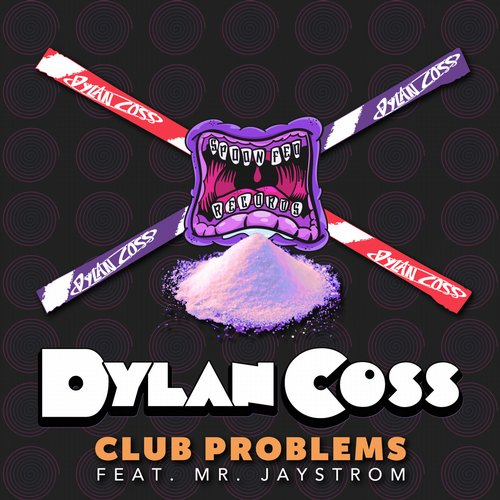 Dylan Coss - Club Problems feat. Mr. Jaystrom (Original Mix) [2019]