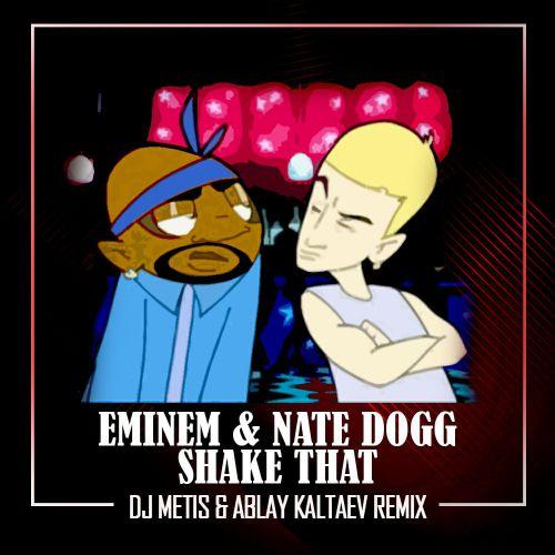 Eminem & Nate Dogg - Shake That (Metis & Ablay Kaltaev Remix) [2020]