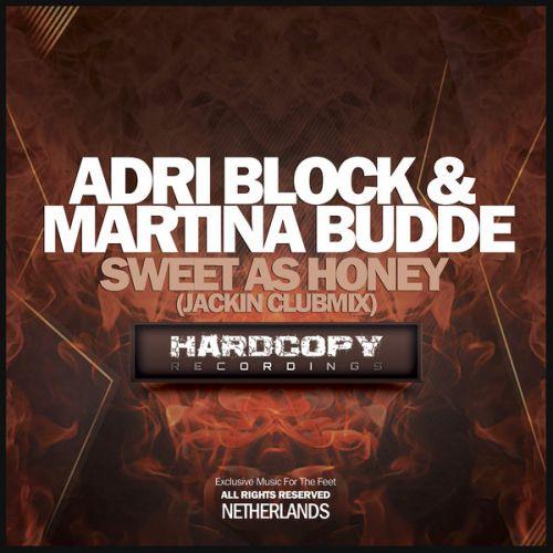 Adri Block, Martina Budde - Sweet As Honey (Jackin Dubbmix) [2020]