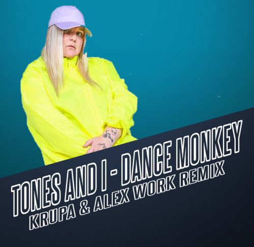 Tones and I - Dance Monkey (Krupa & Alex Work Remix) [2020]