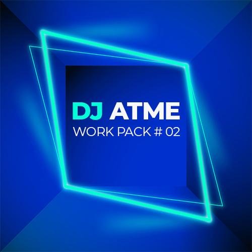 DJ Atme - Work Pack # 02 [2020]
