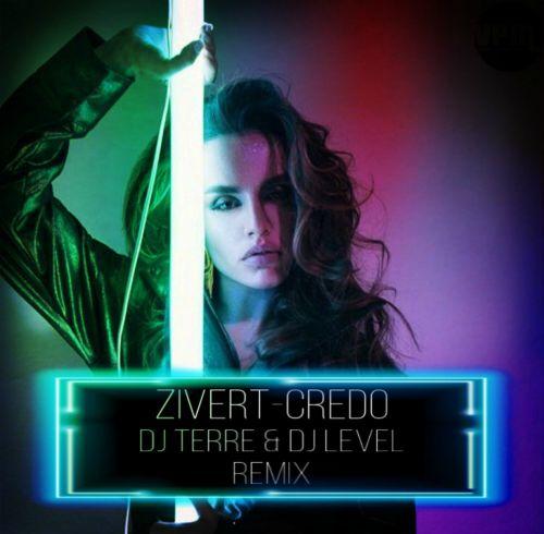 Zivert - Credo (Dj Terre & Dj Level Remix) [2020]