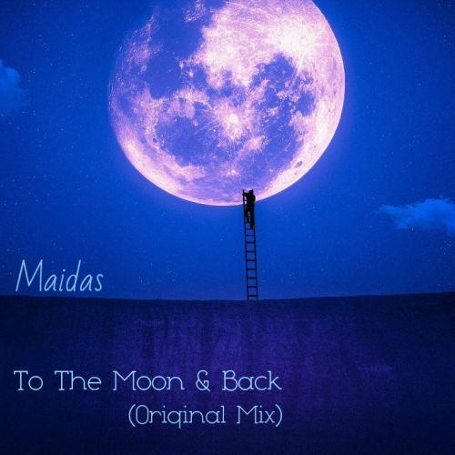 Maidas - To The Moon & Back (Original Mix) [2020]