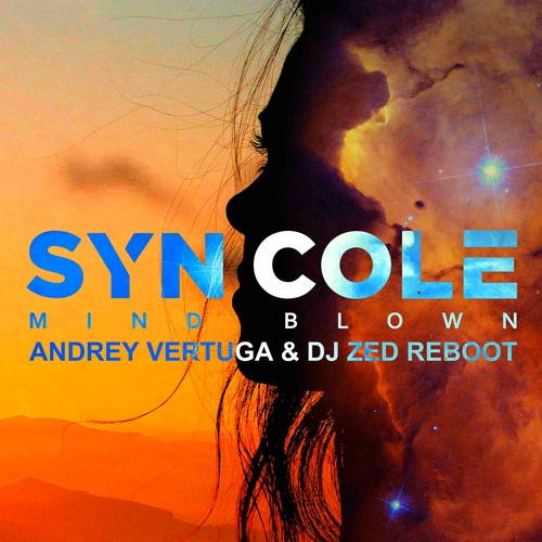 Syn Cole - Mind Blown (Andrey Vertuga & Dj Zed Reboot) [2020]