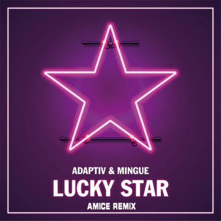 Adaptiv & Mingue - Lucky Star (Amice Remix) [2020]