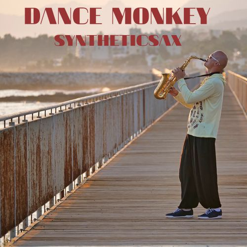 Syntheticsax - Dance Monkey (Cover On Tones And I) [2020]
