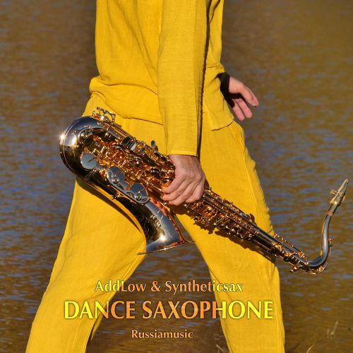 AddLow & Syntheticsax - Dance Saxophone [2020]