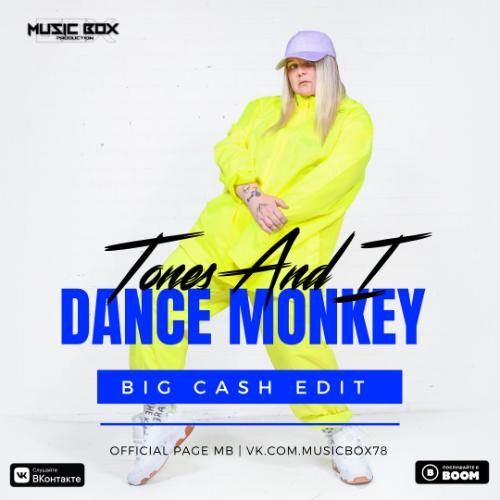 Tones and I x Donny Dolla - Dance Monkey (Big Cash Edit) [2020]