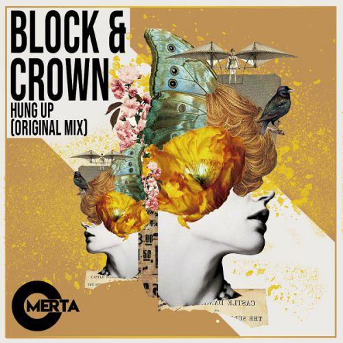 Block & Crown - Hung Up (Original Mix) [2020]