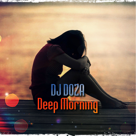 DJ Doza - Deep Morning (Extended Mix) [2020]