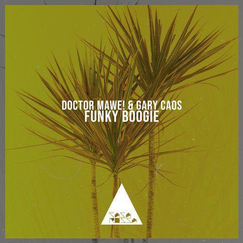 Doctor Mawe! & Gary Caos - Funky Boogie (Original Mix)
