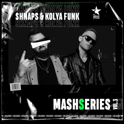 Shnaps & Kolya Funk - Mashseries Vol.3 [2020]