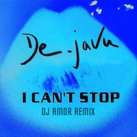De Javu - I Can't Stop (Dj Amor Remix) [2020]