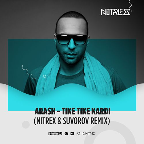 Arash - Tike Tike Kardi (Nitrex & Suvorov Extended Mix).mp3