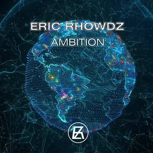 Eric Rhowdz - Ambition (Extended Mix) [2020]