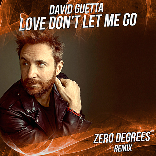David Guetta, Chris Willis & Joachim Garraud - Love Don't Let Me Go (Zero Degrees Remix) [2020]