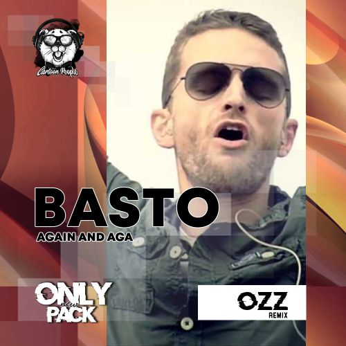 Basto - Again and Again (Ozz Remix) [2020]