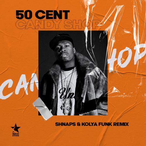 50 Cent ft. Olivia - Candy Shop (Shnaps & Kolya Funk Remix) [2020]