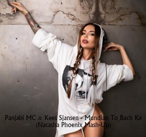 Panjabi MC & Kees Sjansen - Mundian To Bach Ke (Natasha Phoenix Mash-Up) [2020]