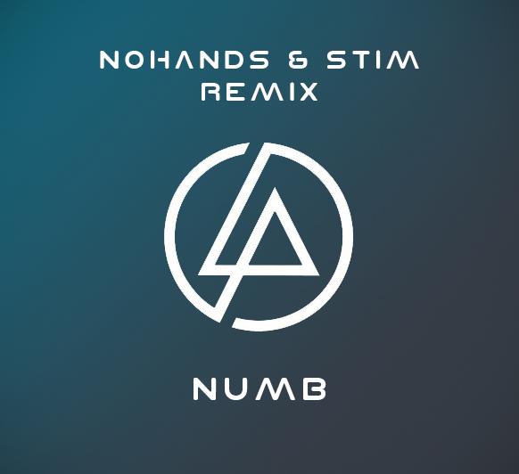Linkin Park - Numb (Nohands & Stim Remix) [2020]