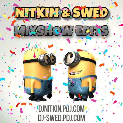 Nitkin x Swed - Mixshow Edit #2 [2019]