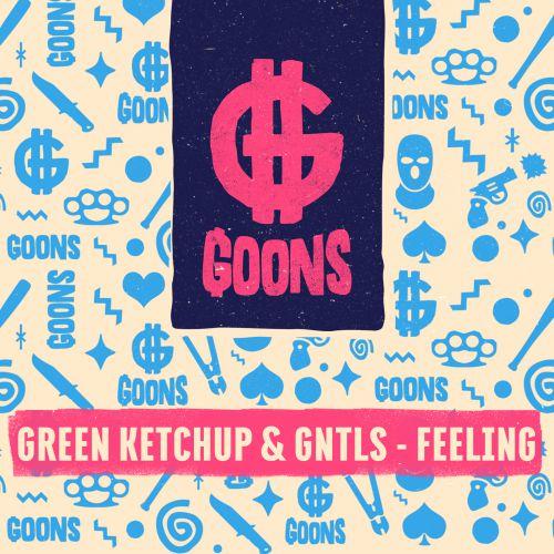 Green Ketchup & Gntls - Feeling Up (Original Mix) [2020]