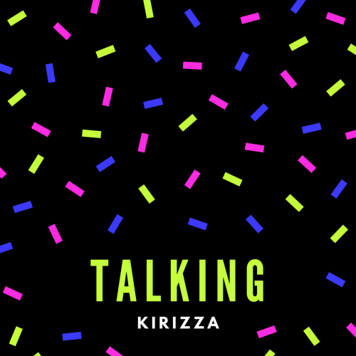 Kirizza - Talking [2020]