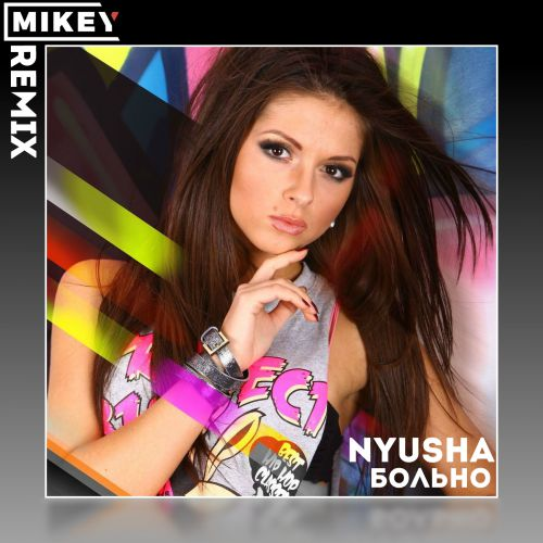Nyusha - Больно (Mikey Remix) [2020]