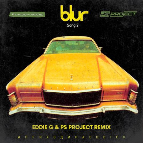 Blur - Song 2 (Eddie G & Ps Project Remix) [2020]