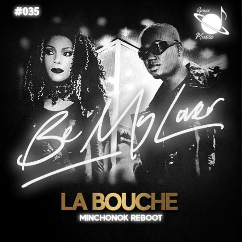 La Bouche - Be My Lover (Minchonok Reboot) [2020]
