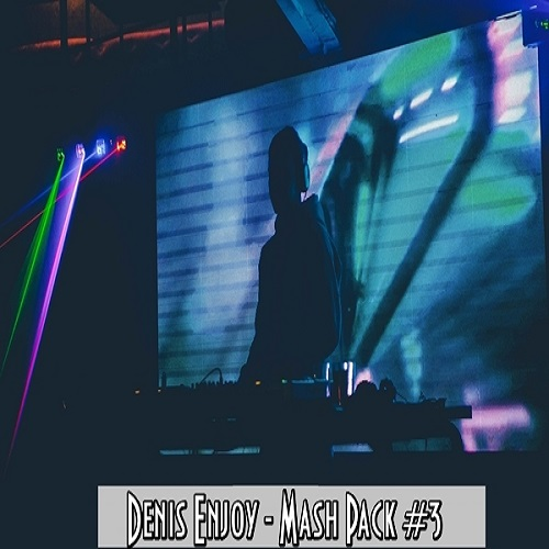 Denis Enjoy - Mash Pack #3 [2020]