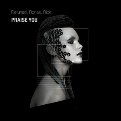 Detuned, Ronas & Rick - Praise You [2020]