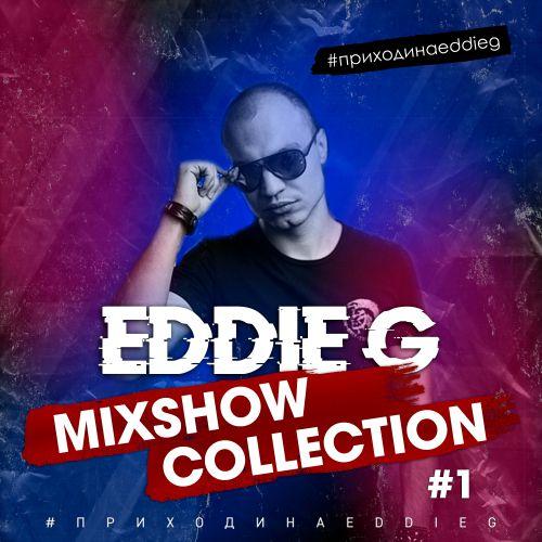 Eddie G - Mixshow Collection #1 [2020]