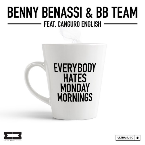 Benny Benassi & Bb Team feat. Canguro English - Everybody Hates Monday Mornings (Extended Mix) [2020]