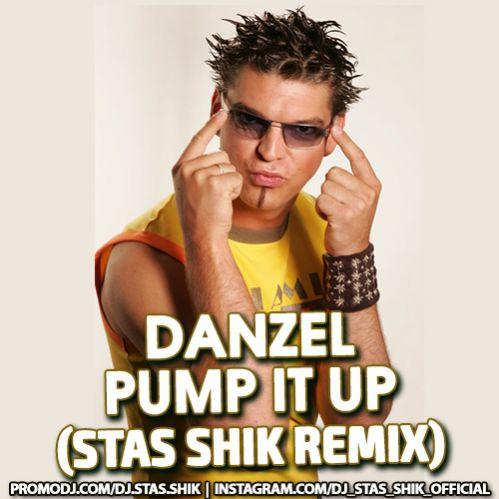 Danzel - Pump It Up (Stas Shik Remix) [2019]