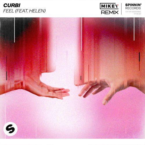 Curbi feat. Helen - Feel (Mikey Remix) [2020]