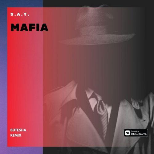 S.A.Y. - Mafia (Butesha Remix) [2020]